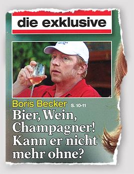 Boris Becker - Bier, Wein, Champagner! Kann er nicht mehr ohne?