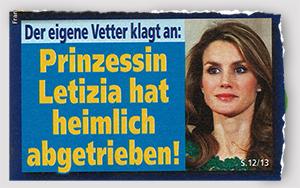 Der eigene Vetter klagt an: Prinzessin Letizia hat heimlich abgetrieben!