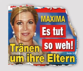 Maxima - Es tut so weh! - Tränen um ihre Eltern