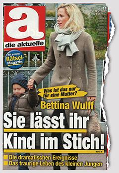Was ist das nur für eine Mutter? - Bettina Wulff - Sie lässt ihr Kind im Stich! - Die dramatischen Ereignisse - Das traurige Leben des kleinen Jungen