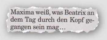 Maxima weiß, was Beatrix an dem Tag durch den Kopf gegangen sein mag...