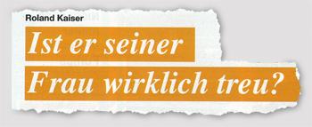Roland Kaiser - Ist er seiner Frau wirklich treu?