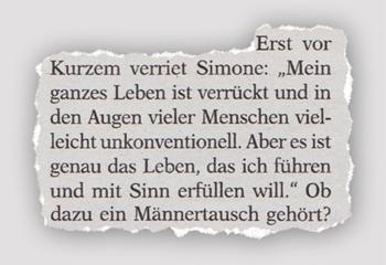 """Erst vor Kurzem verriet Simone: """"Mein ganzes Leben ist verrückt und in den Augen vieler Menschen vielleicht unkonventionell. Aber es ist genau das Leben, das ich führen und mit Sinn erfüllen will."""" Ob dazu ein Männertausch gehört?"""