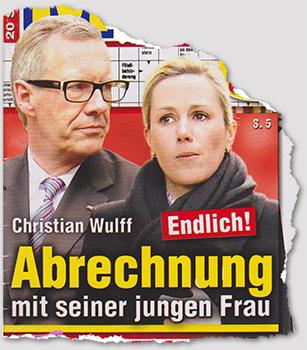 Christian Wulff - Endlich! - Abrechnung mit seiner jungen Frau