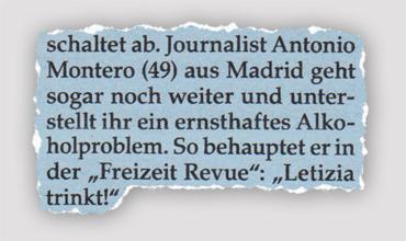 """Journalist Antonio Montero (49) aus Madrid geht sogar noch weiter und unterstellt ihr ein ernsthaftes Alkoholproblem. So behauptet er in der """"Freizeit Revue"""": """"Letizia trinkt!"""""""