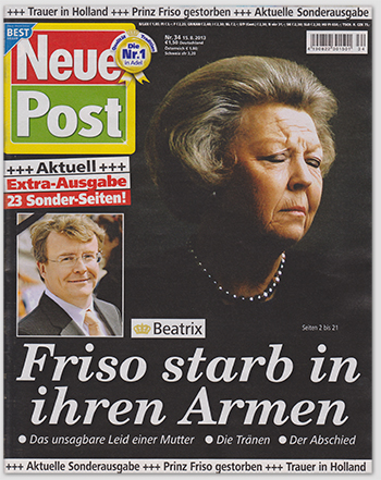 Trauer in Holland - Prinz Friso gestorben - Aktuelle Sonderausgabe - Aktuell - Extra-Ausgabe - 23 Sonder-Seiten! - Beatrix - Friso starb in ihren Armen - Das unsagbare Leid einer Mutter - Die Tränen - Der Abschied