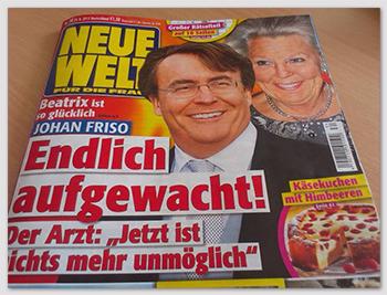 """Titelblatt """"Neue Welt"""": Beatrix ist  ist so glücklich - Johan Friso - Endlich aufgewacht! Der Arzt: """"Jetzt ist nichts mehr unmöglich"""""""