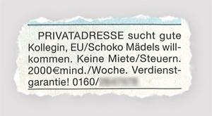 Privatadresse sucht gute Kollegin, EU/Schoko Mädels willkommen. Keine Miete/Steuern. 2000 Euro mindestens pro Woche Verdienstgarantie!