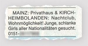 Mainz: Privatehaus & Kirchheimbolanden: Nachtclub, Wohnmöglichkeit! Junge, schlane Girls aller Nationalitäten gesucht.