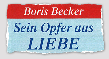 Boris Becker - Sein Opfer aus LIEBE