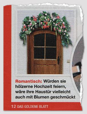 Romantisch: Würden sie hölzerne Hochzeit feiern, wäre ihre Haustür vielleicht auch mit Blumen geschmückt