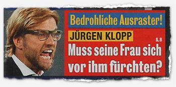 Bedrohliche Ausraster - Jürgen Klopp - Muss seine Frau sich vor ihm fürchten?