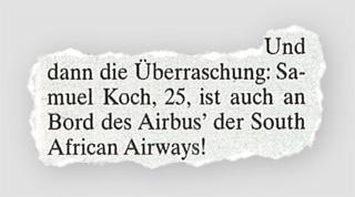 Und dann die Überraschung: Samiel Koch, 25, ist auch an Bord des Airbus' der South African Airways!