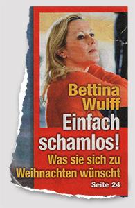 Bettina Wulff - Einfach schamlos! - Was sie sich zu Weihnachten wünscht
