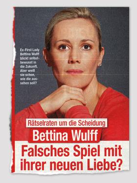 Rätselraten um die Scheidung - Bettina Wulff - Falsches Spiel mit ihrer neuen Liebe?