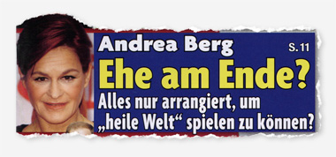 "Andrea Berg - Ehe am Ende? Alles nur arrangiert, um ""heile Welt"" spielen zu können?"