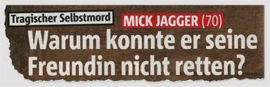 Tragischer Selbstmord - Mick Jagger (70) - Warum konnte er seine Freundin nicht retten?