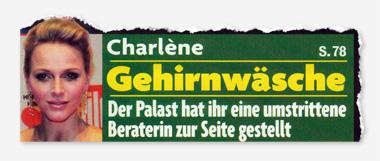 Charlène - Gehirnwäsche - Der Palast hat ihr eine umstrittene Beraterin zur Seite gestellt