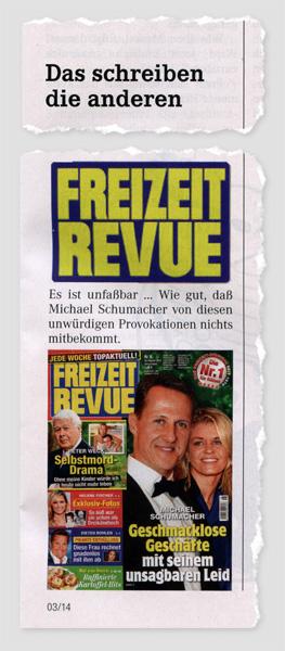 Das schreiben die anderen - Freizeit Reuve - Es ist unfaßbar ... Wie gut, daß Michael Schumacher von diesen unwürdigen Provokationen nichts mitbekommt.