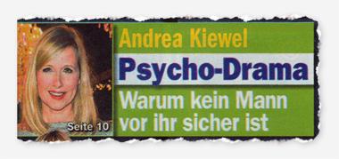 Andrea Kiewel - Psycho-Drama - Warum kein Mann vor ihr sicher ist