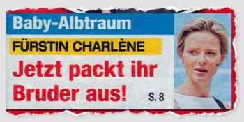 Baby-Albtraum - Fürstin Charlène - Jetzt packt ihr Bruder aus!