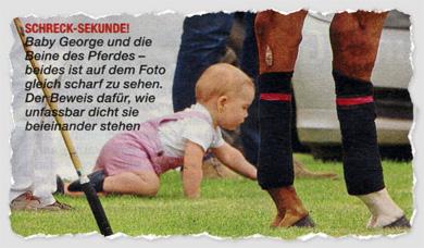 Schreck-Sekunde! Baby George und die Beine des Pferdes – beides ist auf dem Foto gleich scharf zu sehen. Der Beweis dafür, wie unfassbar dicht sie beieinander stehen