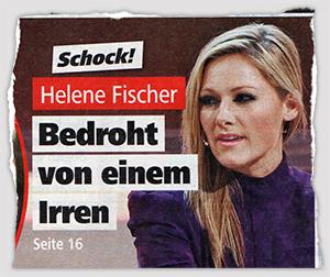 Schock! - Helene Fischer - Bedroht von einem Irren