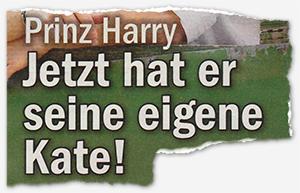 Prinz Harry - Jetzt hat er seine eigene Kate!