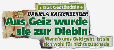 Das Geständnis - Daniela Katzenberger - Aus Geiz wurde sie zur Diebin - Wenn's ums Geld geht, ist sie sich wohl für nichts zu schade