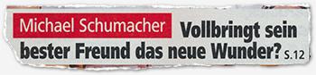 Michael Schumacher - Vollbringt sein bester Freund das neue Wunder?