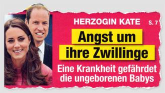 Herzogin Kate - Angst um ihre Zwillinge - Eine Krankheit gefährdet die ungeborenen Babys