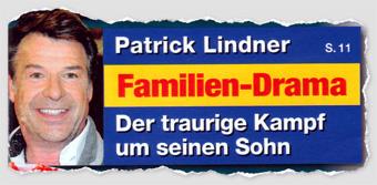 Patrick Lindner - Familien-Drama - Der traurige Kampf um seinen Sohn