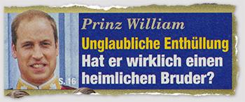 Prinz William - Unglaubliche Enthüllung - Hat er wirklich einen heimlichen Bruder?