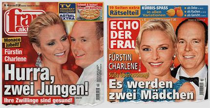 """Die """"Frau aktuell"""" titelt: """"Monaco jubelt - Fürstin Charlene - Hurra, zwei Jungen! Ihre Zwillinge sind gesund!"""" Das """"Echo der Frau"""" titelt: """"Fürstin Charlene - Süße Überraschung! Es werden zwei Mädchen"""""""