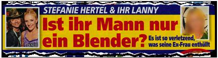 Stefanie Hertel & ihr Lanny - Ihr ihr Mann nur ein Blender? Es ist so verletzend, was seine Ex-Frau enthüllt