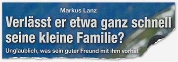 Markus Lanz - Verlässt er etwa ganz schnell seine kleine Familie? - Unglaublich, was sein guter Freund mit ihm vorhat