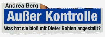 Andrea Berg - Außer Kontrolle - Was hat sie bloß mit Dieter Bohlen angestellt?