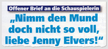 """Offener Brief an die Schauspielerin – """"Nimm den Mund doch nicht so voll, liebe Jenny Elvers!"""""""
