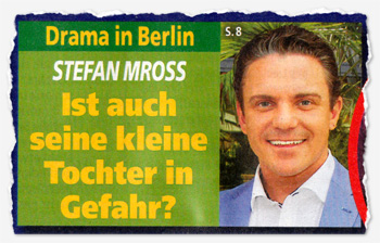 Drama in Berlin - Stefan Mross - Ist auch seine kleine Tochter in Gefahr?