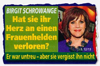 Birgit Schrowange - Hat sie ihr Herz an einen Frauenhelden verloren? Er war untreu - aber sie vergisst ihn nicht