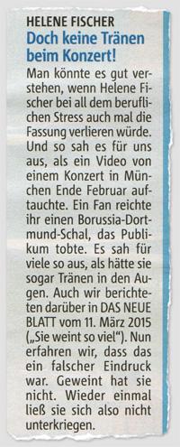"""Helene Fischer - Doch keine Tränen beim Konzert! Man könnte es gut verstehen, wenn Helene Fischer bei all dem beruflichen Stress auch mal die Fassung verlieren würde. Und so sah es für uns aus, als ein Video voneinem Konzert in München Ende Februar auftauchte. Ein Fan reichte ihr einen Borussia-Dortmund-Schal, das Publikum tobte. Es sah für viele so aus, als hätte sie sogar Tränen in den Augen. Auch wir berichteten darüber in """"Das neue Blatt"""" vom 11. März 2015 (""""Sie weint so viel""""). Nun erfahren wir, dass das ein falscher Eindruck war. Geweint hat sie nicht. Wieder einmal ließ sie sich also nicht unterkriegen."""