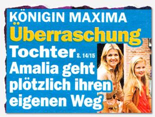 Königin Maxima - Überraschung - Tochter Amalia geht plötzlich ihren eigenen Weg