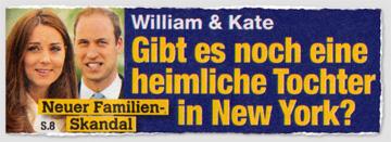 Neuer Familien-Skandal - William & Kate - Gibt es noch eine heimliche Tochter in New York?