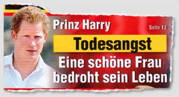 Prinz Harry - Todesangst - Eine schöne Frau bedroht sein Leben