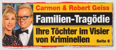 Carmen & Robert Geiss - Familien-Tragödie - Ihre Töchter im Visier von Kriminellen